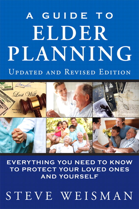 Guide to Elder Planning, A: Everything You Need to Know to Protect Your Loved Ones and Yourself, 2nd Edition
