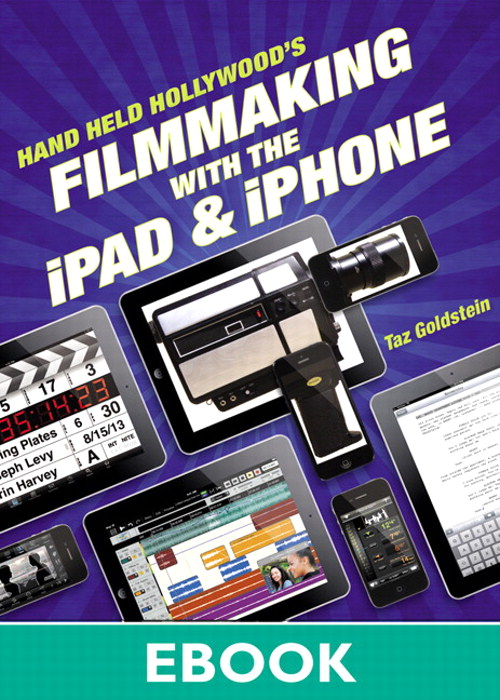 Hand Held Hollywood's Filmmaking with the iPad & iPhone