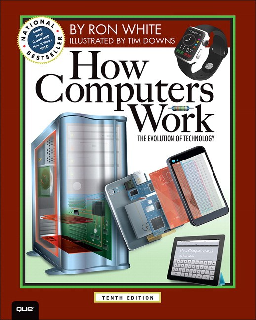 How Computers Work, 10th Edition: Enhanced Web Version, 10th Edition