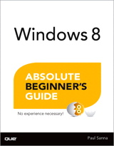 Windows 8 Absolute Beginner's Guide