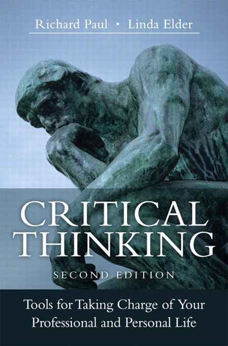 Critical Thinking: Tools for Taking Charge of Your Professional and Personal Life, 2nd Edition