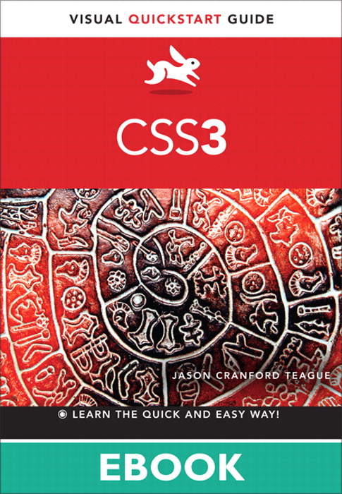 CSS3: Visual QuickStart Guide, 6th Edition