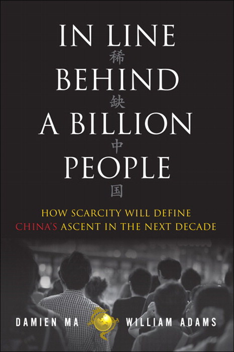 In Line Behind a Billion People: How Scarcity Will Define China's Ascent in the Next Decade