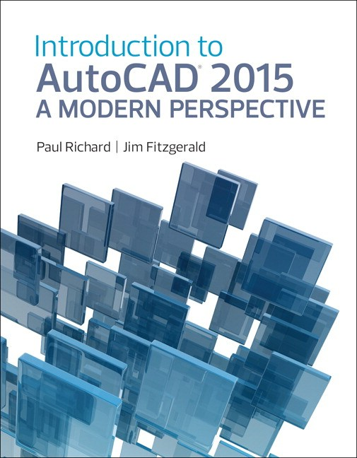 Introduction to AutoCAD 2015: A Modern Perspective