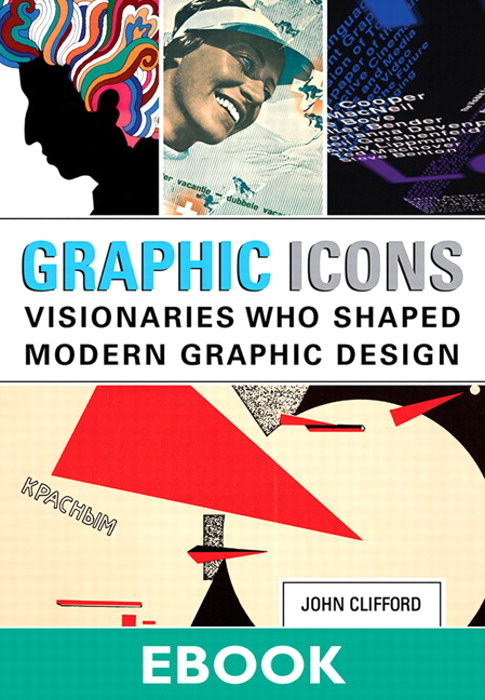 Graphic Icons: Visionaries Who Shaped Modern Graphic Design