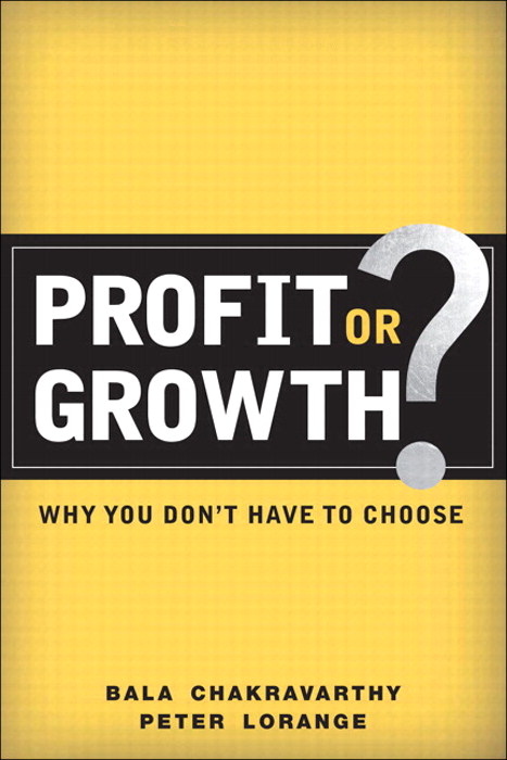 Profit or Growth?: Why You Don't Have to Choose (paperback)