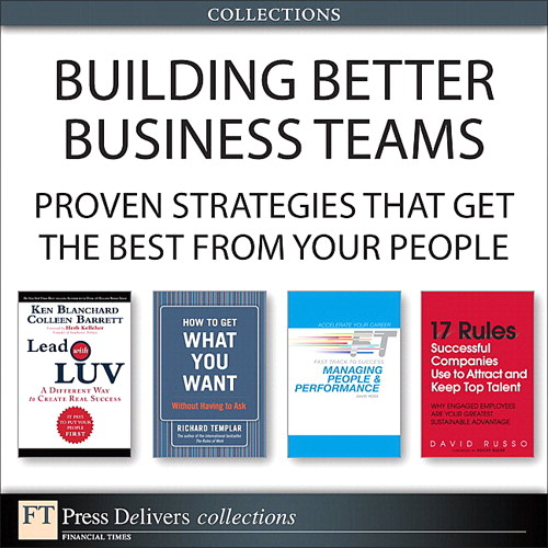 Building Better Business Teams: Proven Strategies that Get the Best from Your People (Collection)