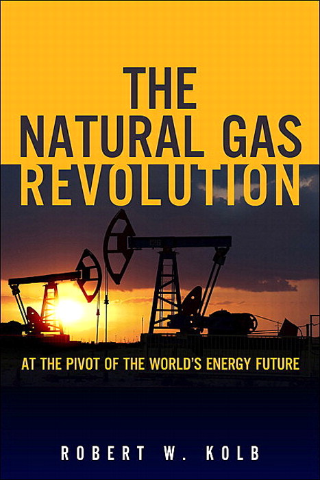 Natural Gas Revolution, The: At the Pivot of the World's Energy Future