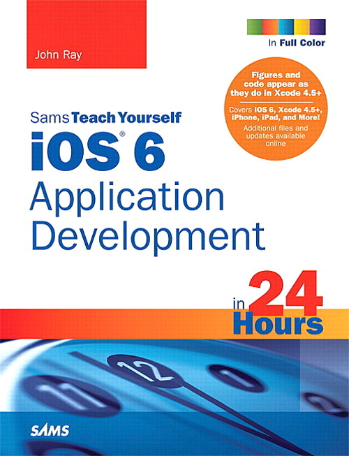 Sams Teach Yourself iOS 6 Application Development in 24 Hours, 4th Edition