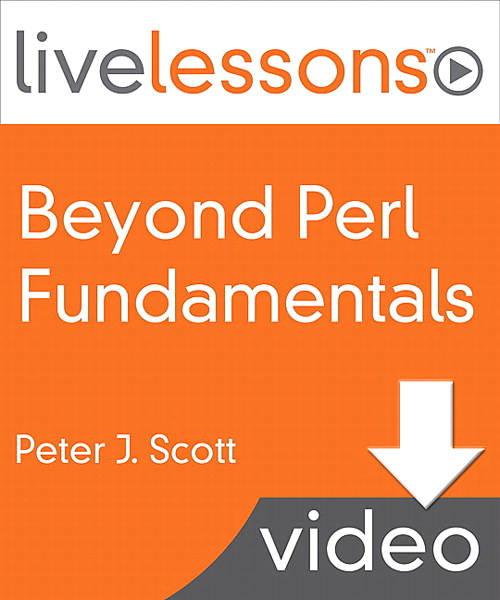 Beyond Perl Fundamentals LiveLessons (Video Training): Lesson 7: Objects Made Easier, Downloadable Version