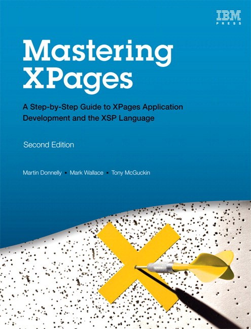 Mastering XPages: A Step-by-Step Guide to XPages Application Development and the XSP Language, 2nd Edition