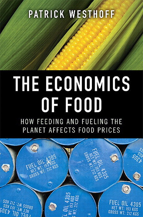 Economics of Food, The: How Feeding and Fueling the Planet Affects Food Prices (paperback)