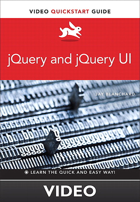 jQuery and jQuery UI: Video QuickStart