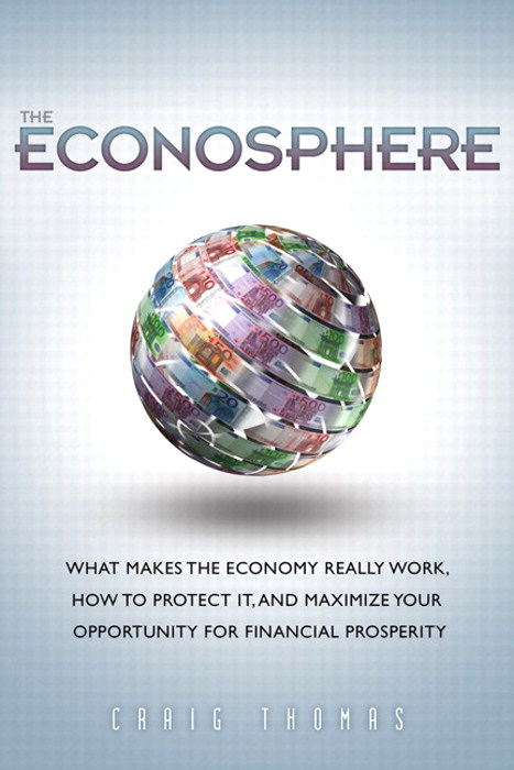 Econosphere, The: What Makes the Economy Really Work, How to Protect It, and Maximize Your Opportunity for Financial Prosperity (paperback)