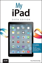 My iPad (covers iOS 7 on iPad Air, iPad 3rd/4th generation, iPad2, and iPad mini), 6th Edition