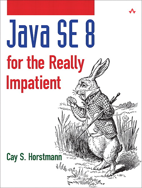 Java SE8 for the Really Impatient: A Short Course on the Basics