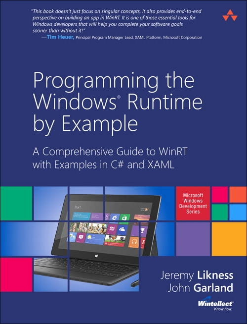 Programming the Windows Runtime by Example: A Comprehensive Guide to WinRT with Examples in C# and XAML