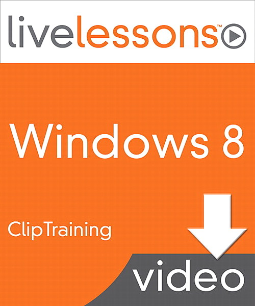Part VIII: Advanced Tooks and Features, Windows 8 LiveLessons, Downloadable Version