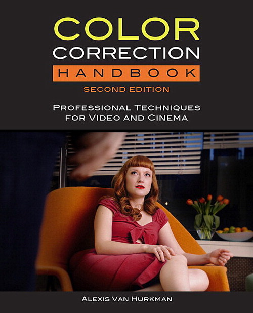 Color Correction Handbook: Professional Techniques for Video and Cinema, 2nd Edition