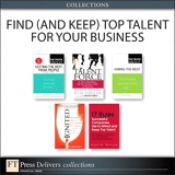Find (and Keep) Top Talent for Your Business (Collection), 2nd Edition
