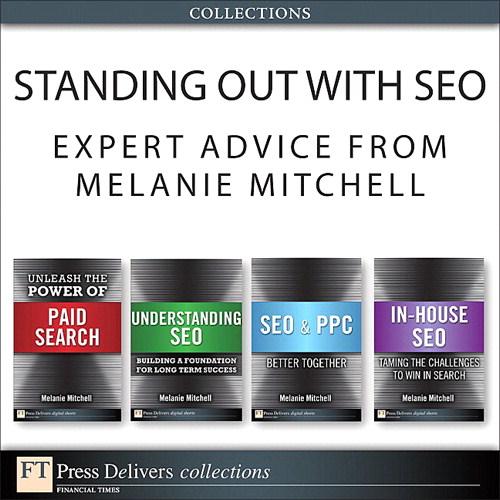 Standing Out with SEO: Expert Advice from Melanie Mitchell (Collection), 2nd Edition