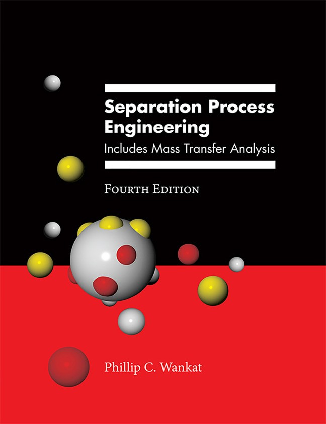 Separation Process Engineering: Includes Mass Transfer Analysis, 4th Edition