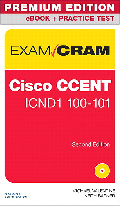 CCENT ICND1 100-101 Exam Cram Premium Edition eBook and Practice Test, 2nd Edition