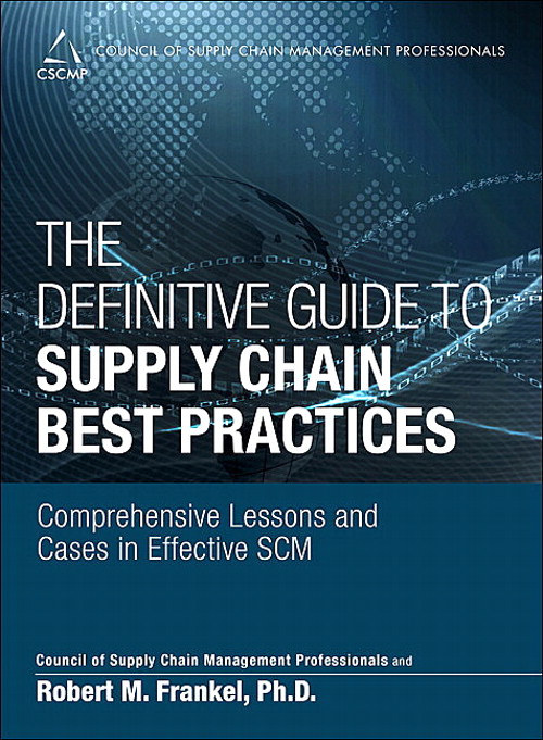 Definitive Guide to Supply Chain Best Practices, The: Comprehensive Lessons and Cases in Effective SCM