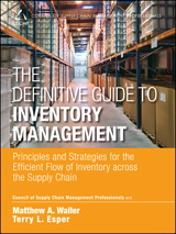 Definitive Guide to Inventory Management, The: Principles and Strategies for the Efficient Flow of Inventory across the Supply Chain