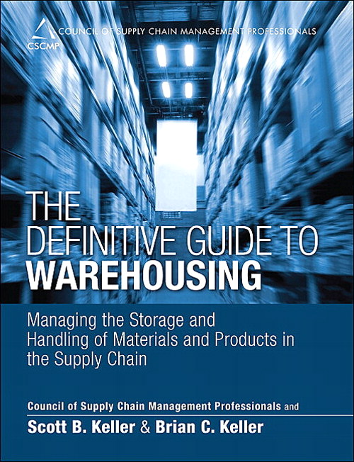 Definitive Guide to Warehousing, The: Managing the Storage and Handling of Materials and Products in the Supply Chain
