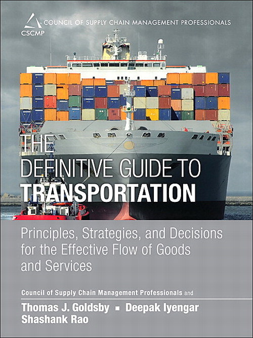 Definitive Guide to Transportation, The: Principles, Strategies, and Decisions for the Effective Flow of Goods and Services