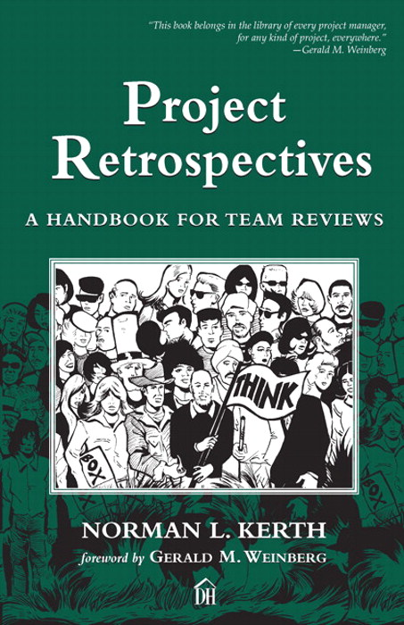 Project Retrospectives: A Handbook for Team Reviews