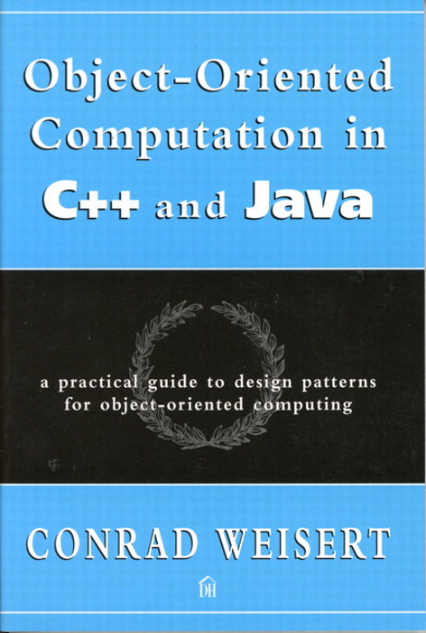 Object-Oriented Computation in C++ and Java: A Practical Guide to Design Patterns for Object-Oriented Computing