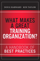 What Makes a Great Training Organization?: A Handbook of Best Practices