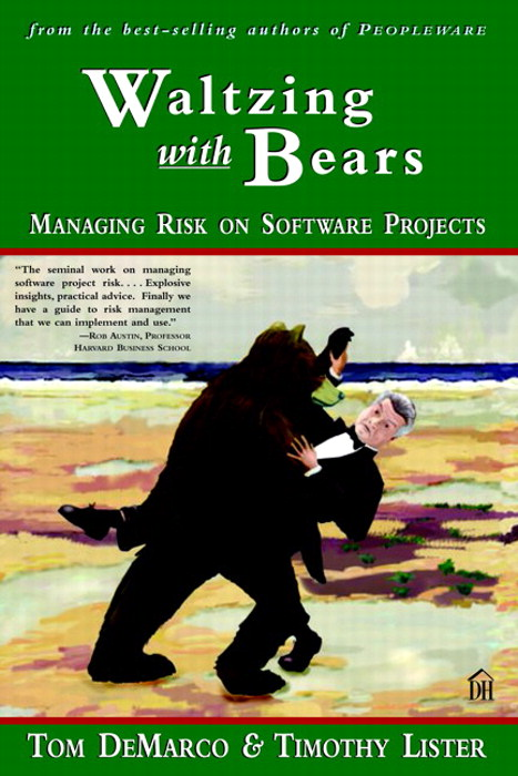 Waltzing with Bears: Managing Risk on Software Projects