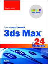 3ds Max in 24 Hours, Sams Teach Yourself