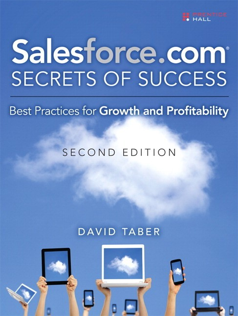 Salesforce.com Secrets of Success: Best Practices for Growth and Profitability, 2nd Edition