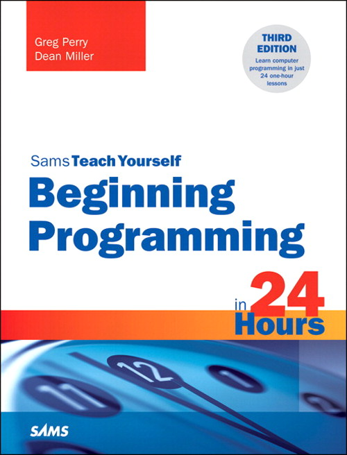 Beginning Programming in 24 Hours, Sams Teach Yourself, 3rd Edition