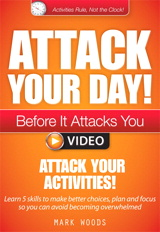 Module 1: Attack Your Activities!: Learn 5 skills to make better choices, plan and focus so you can avoid becoming overwhelmed