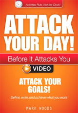 Module 2: Attack Your Goals!: Define, write, and achieve what you want