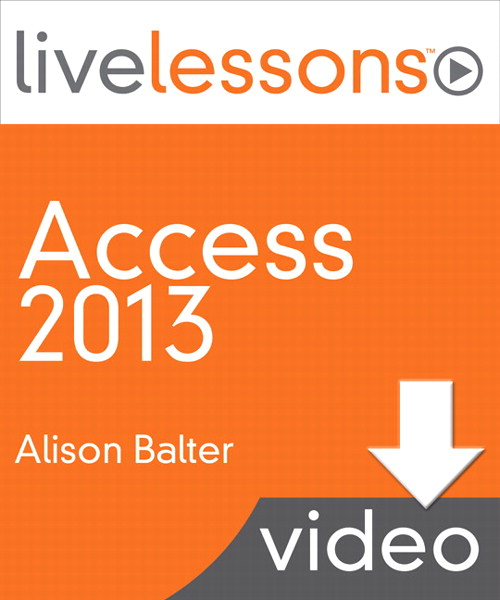 Part 5: Use Forms to Display and Modify Information, Downloadable Version, Access 2013 LiveLessons (Video Training)