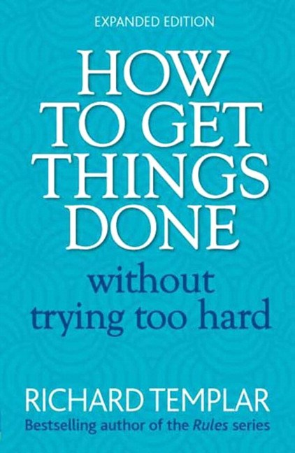 How to Get Things Done Without Trying Too Hard, 2nd Edition