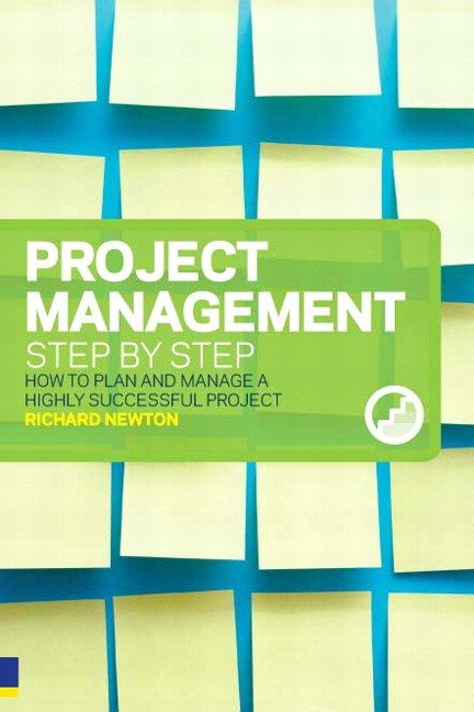 Project Management Step by Step: How to Plan and Manage a Highly Successful Project, 2nd Edition