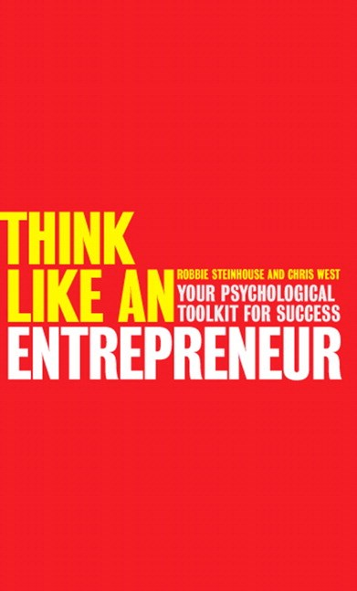 Think Like An Entrepreneur: Your Psychological Toolkit For Success