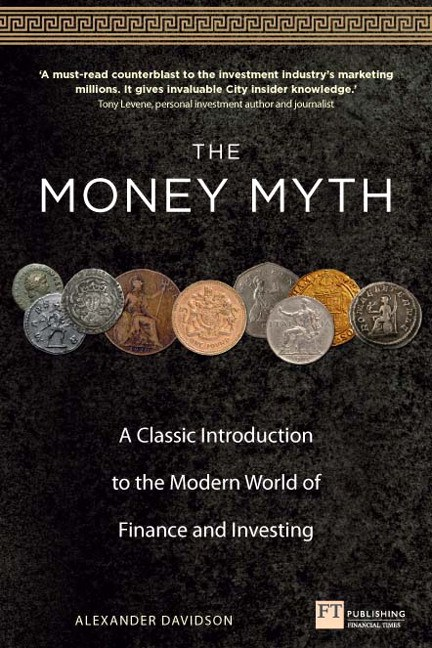 The Money Myth: A Classic Introduction to the Modern World of Finance and Investing