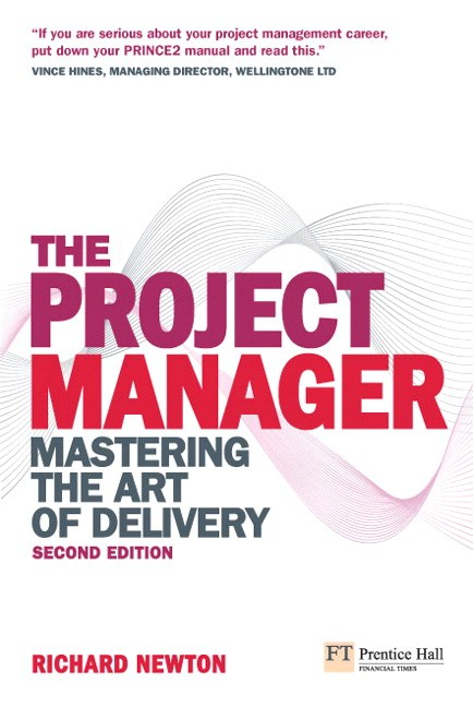 The Project Manager: Mastering the Art of Delivery, 2nd Edition