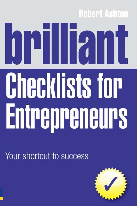 Brilliant Checklists for Entrepreneurs: Your Shortcut to Success