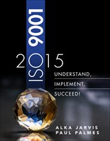 ISO 9001:2015: Understand, Implement, Succeed!