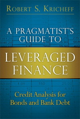 Pragmatist's Guide to Leveraged Finance, A: Credit Analysis for Bonds and Bank Debt (paperback)