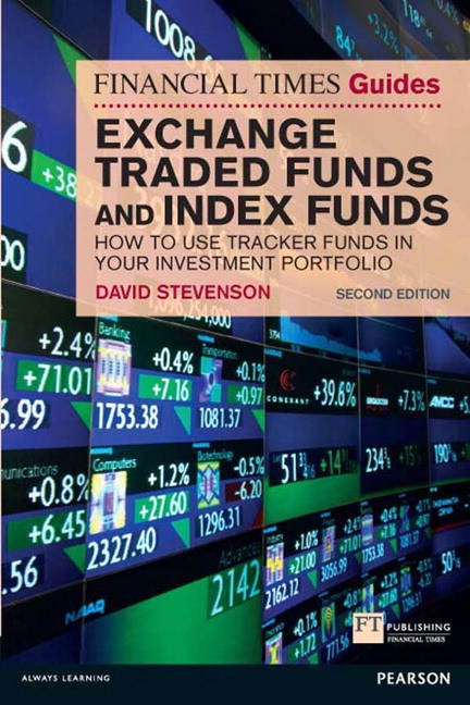 FT Guide to Exchange Traded Funds and Index Funds: How to Use Tracker Funds in Your Investment Portfolio, 2nd Edition